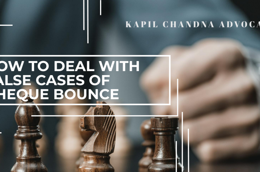 how to deal with false cheque bounce case